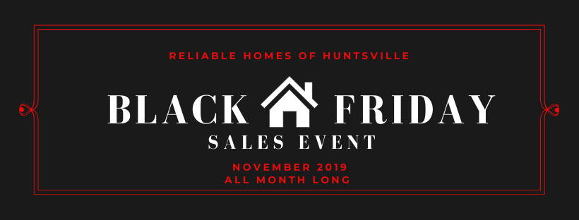 Reliable Homes Black Friday